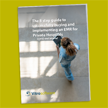 The 8 step guide to successfully buying and implementing an EMR for Private Hospitals - Covid & Beyond
